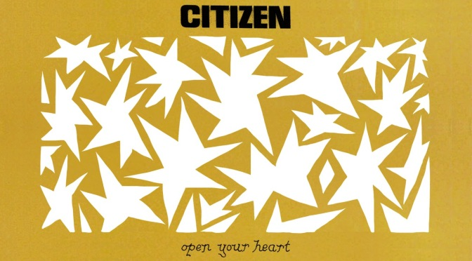 Citizen - Nuova canzone Open Your Heart