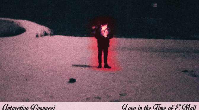 "REVIEW: ""Love in the Time of E-Mail"" by Antarctigo Vespucci"