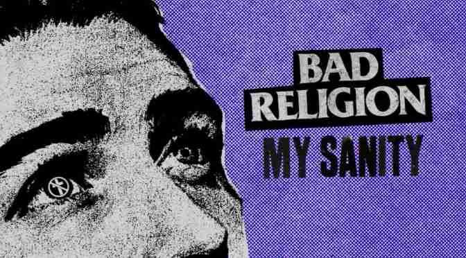 I Bad Religion ci regalano un nuovo singolo con la rockeggiante My Sanity