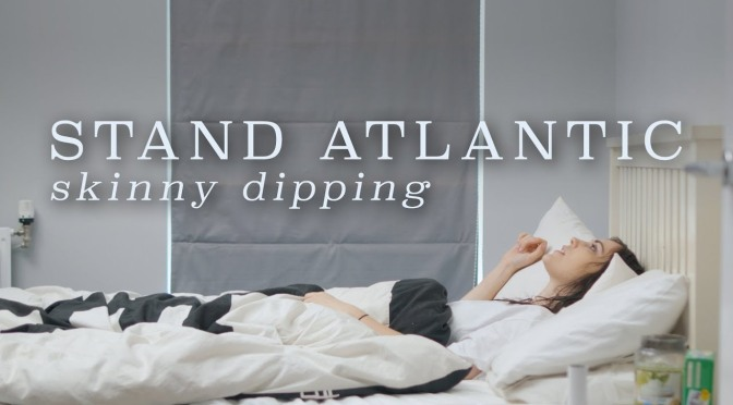 Gli Stand Atlantic pubblicano il video di Skinny Dipping