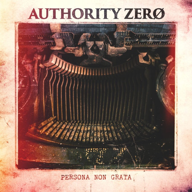 "REVIEW: ""Persona Non Grata"" by Authority Zero"