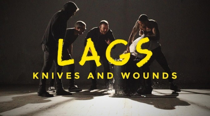 Lags - Knives and Wounds, video