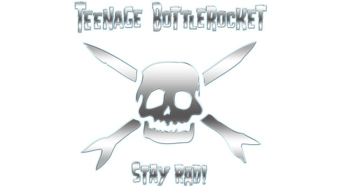 Teenage Bottlerocket - Stay Rad, copertina