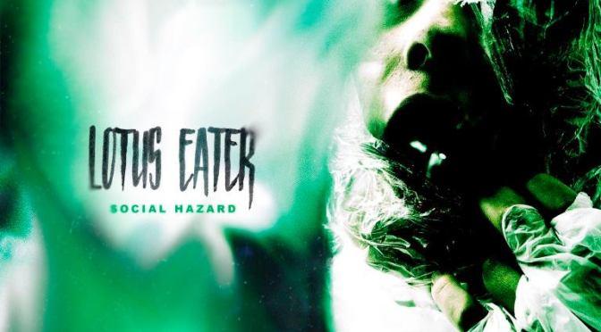 lotus eater social hazard ep review hopeless records