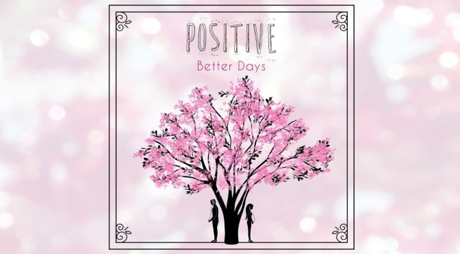 positive-better-days-song