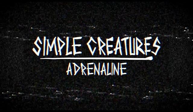 Simple Creatures: ecco anche il nuovo singolo Adrenaline