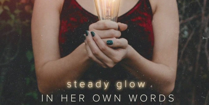 in her own words steady glow