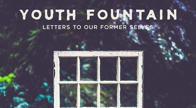 "REVIEW: ""Letters to Our Former Selves"" by Youth Fountain"