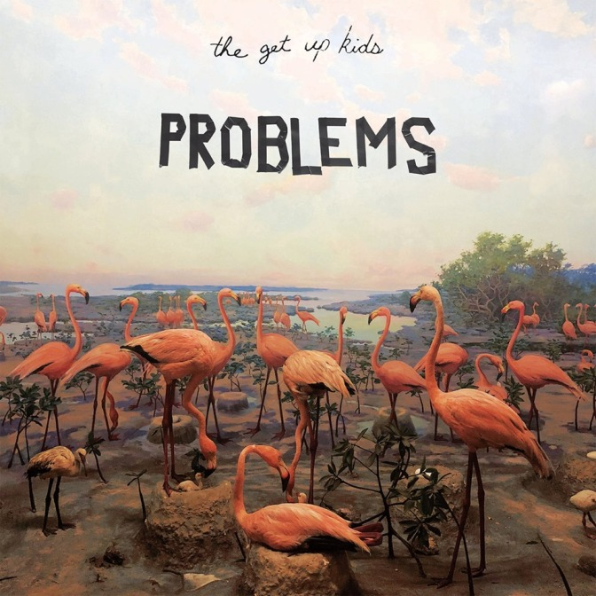 REVIEW: Problems by The Get Up Kids