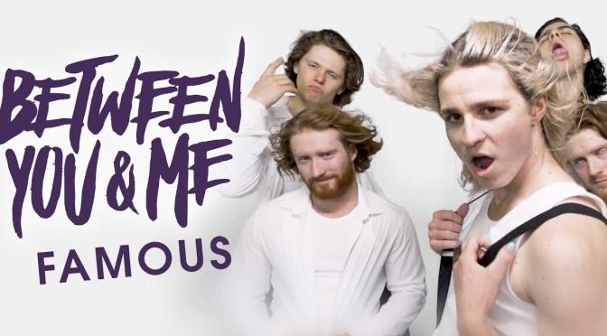 I Between You & Me pubblicano il nuovo singolo Famous
