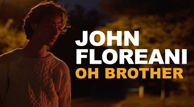John Floreani continua a farci piangere con Oh Brother