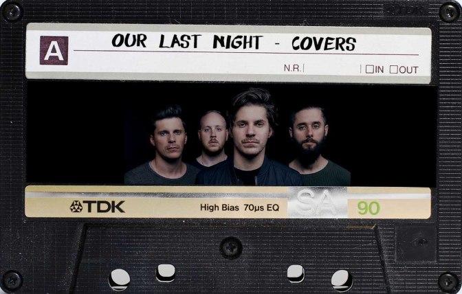 Cover che ti svoltano la giornata: Our Last Night